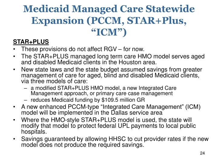 "Medicaid Managed Care Statewide Expansion (PCCM, STAR+Plus, ""ICM"")"