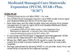 medicaid managed care statewide expansion pccm star plus icm1