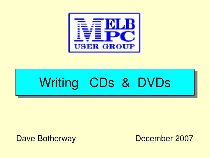 Writing   CDs  &  DVDs