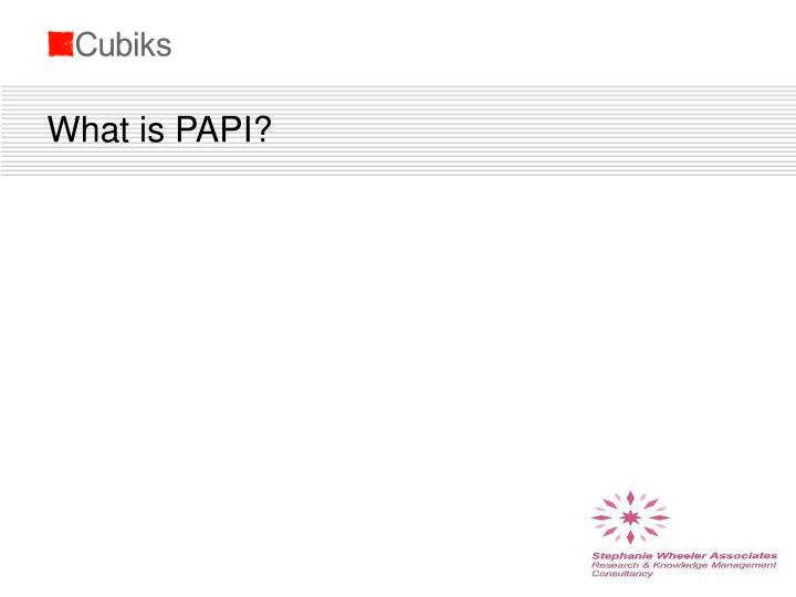 What is PAPI?
