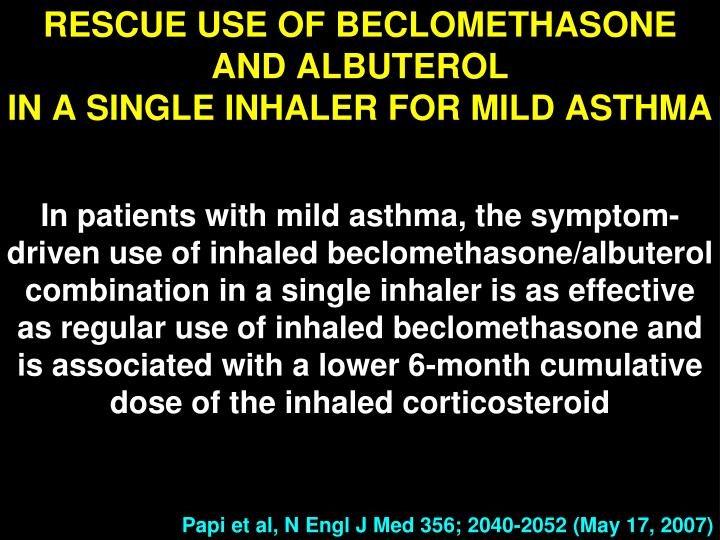 RESCUE USE OF BECLOMETHASONE AND ALBUTEROL
