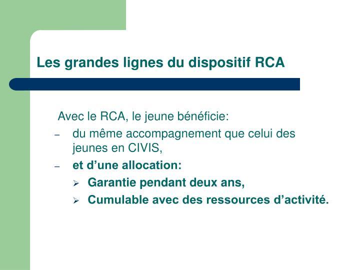 Les grandes lignes du dispositif RCA