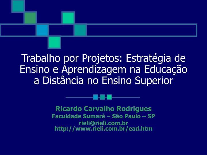 Trabalho por Projetos: Estratégia de Ensino e Aprendizagem na Educação a Distância no Ensino Superior