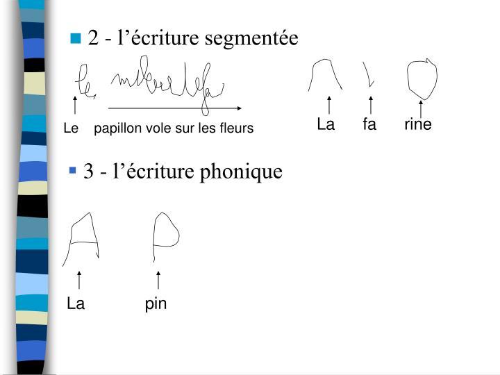 2 - l'écriture segmentée