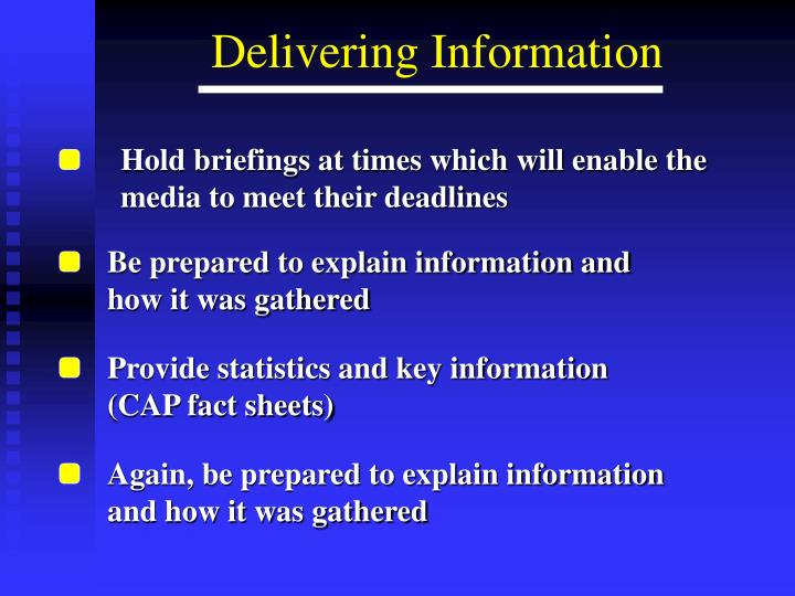 Hold briefings at times which will enable the media to meet their deadlines