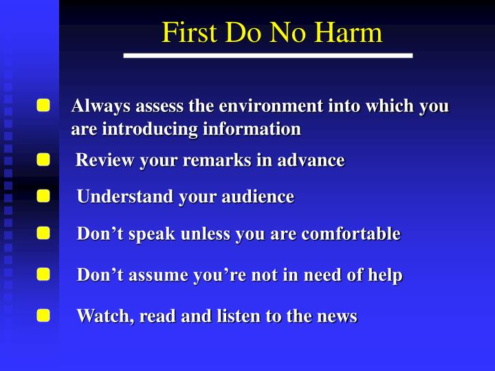 Always assess the environment into which you are introducing information