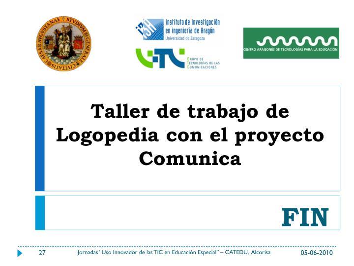 Taller de trabajo de Logopedia con el proyecto Comunica