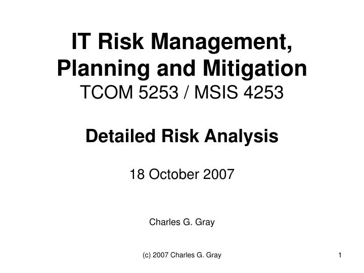 It risk management planning and mitigation tcom 5253 msis 4253 detailed risk analysis
