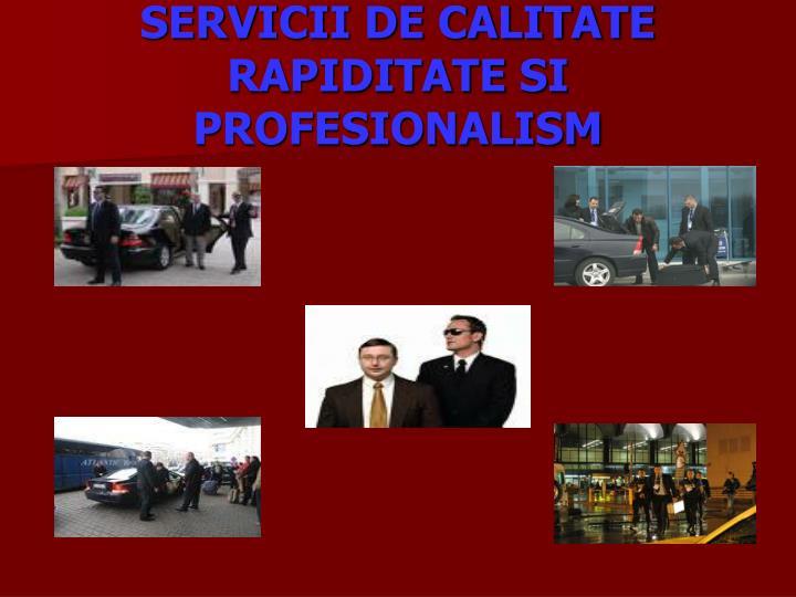 SERVICII DE CALITATE