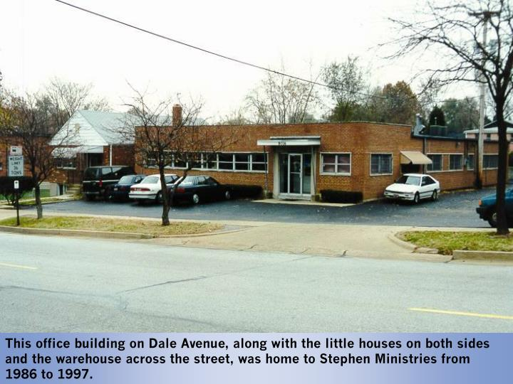 This office building on Dale Avenue, along with the little houses on both sides and the warehouse across the street, was home to Stephen Ministries from
