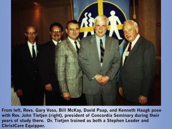 From left, Revs. Gary Voss, Bill McKay, David Paap, and Kenneth Haugk pose with Rev. John Tietjen (right), president of Concordia Seminary during their years of study there.  Dr. Tietjen trained as both a Stephen Leader and ChristCare Equipper.