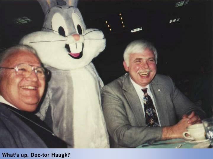 What's up, Doc-tor Haugk?