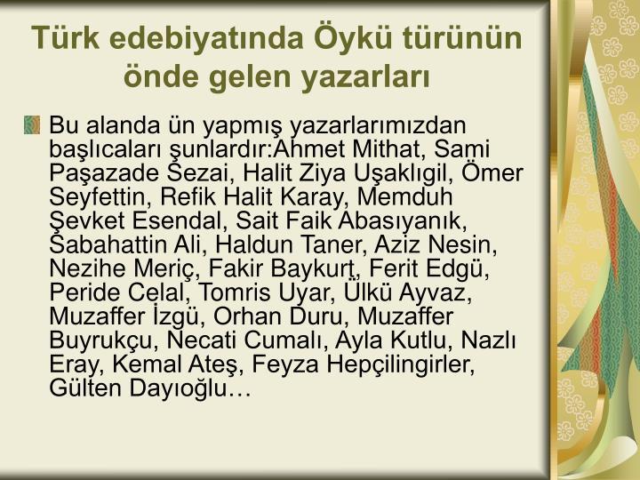 Türk edebiyatında Öykü türünün önde gelen yazarları