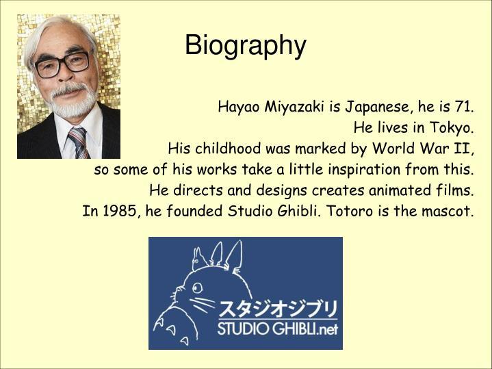 Hayao Miyazaki is Japanese, he is 71.