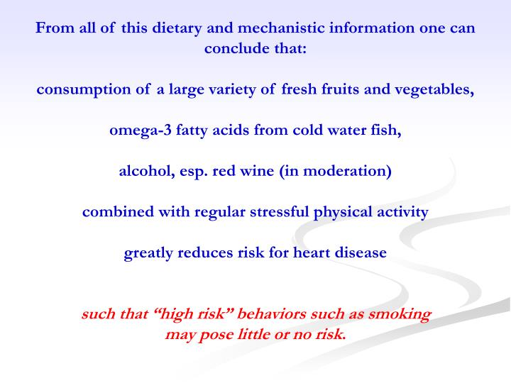 From all of this dietary and mechanistic information one can conclude that: