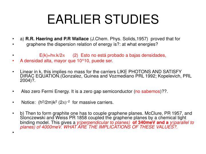 EARLIER STUDIES