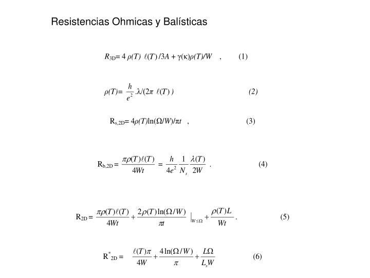 Resistencias Ohmicas y Balísticas