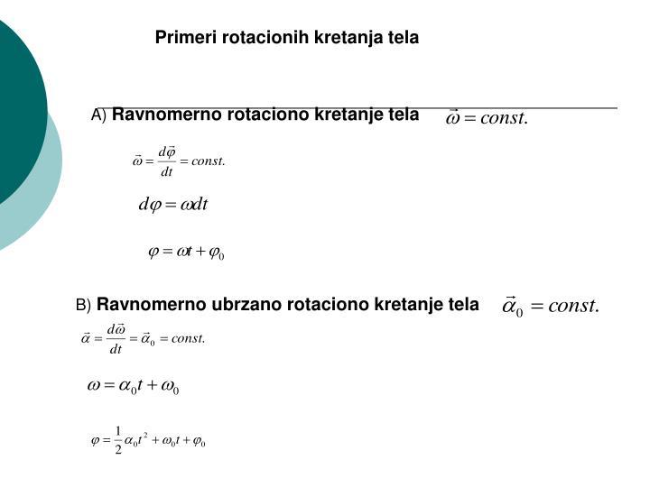 Primeri rotacionih kretanja tela