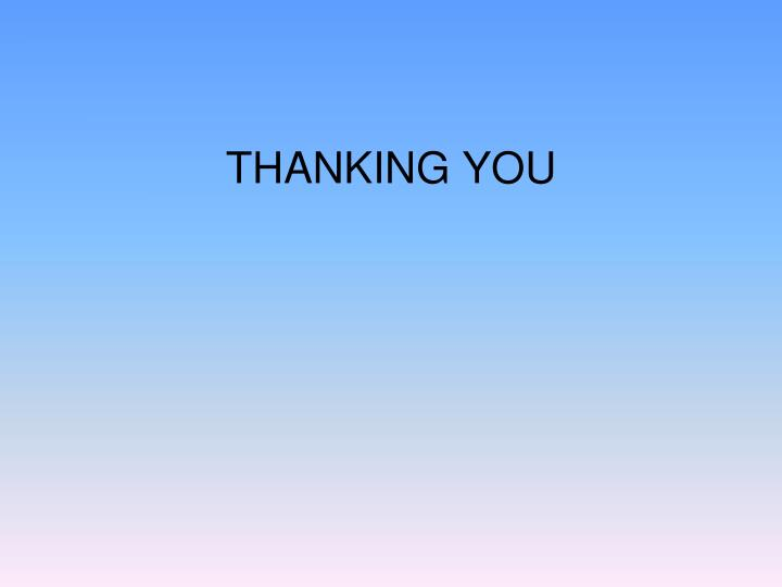 THANKING YOU
