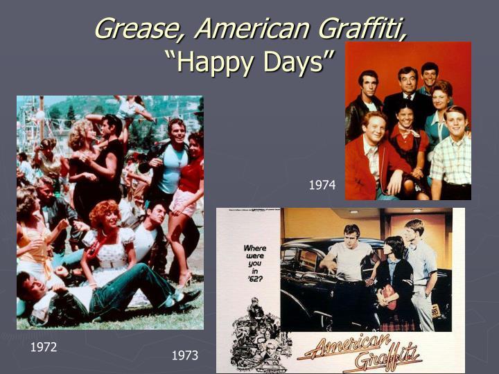 Grease, American Graffiti,