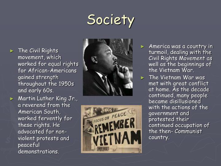 America was a country in turmoil, dealing with the Civil Rights Movement as well as the beginnings of the Vietnam War.