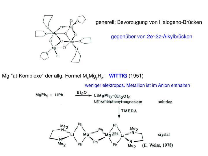 generell: Bevorzugung von Halogeno-Brücken