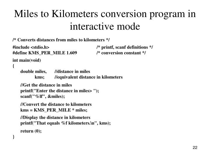 Miles to Kilometers conversion program in interactive mode