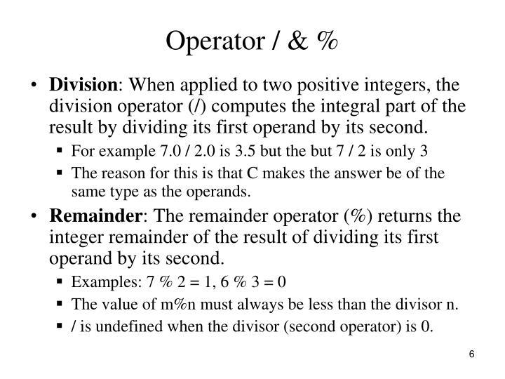 Operator / & %