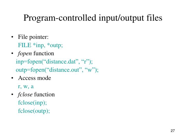 Program-controlled input/output files
