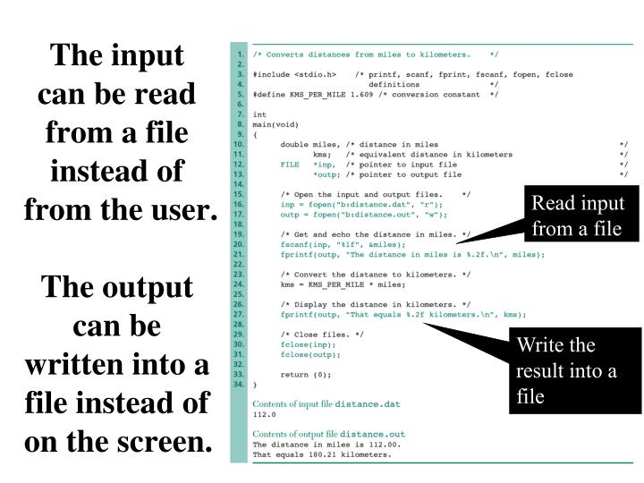 The input can be read from a file instead of from the user.