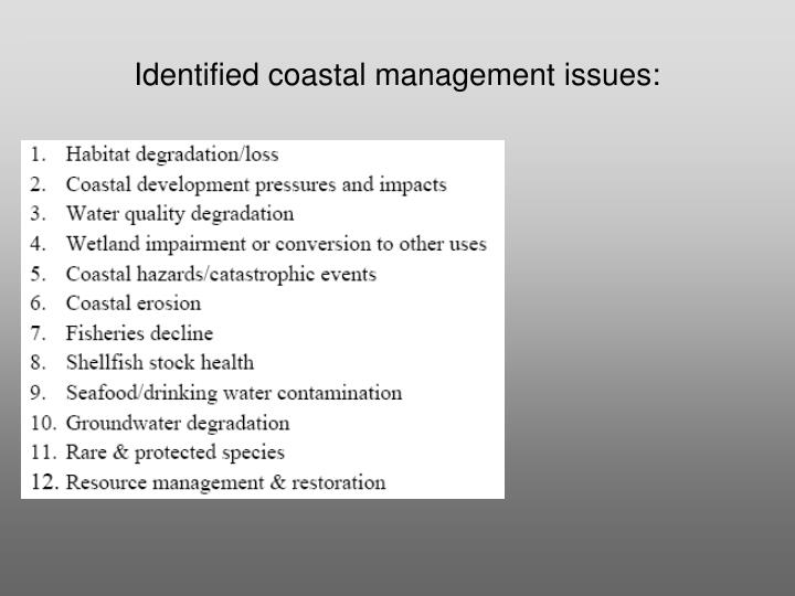 Identified coastal management issues: