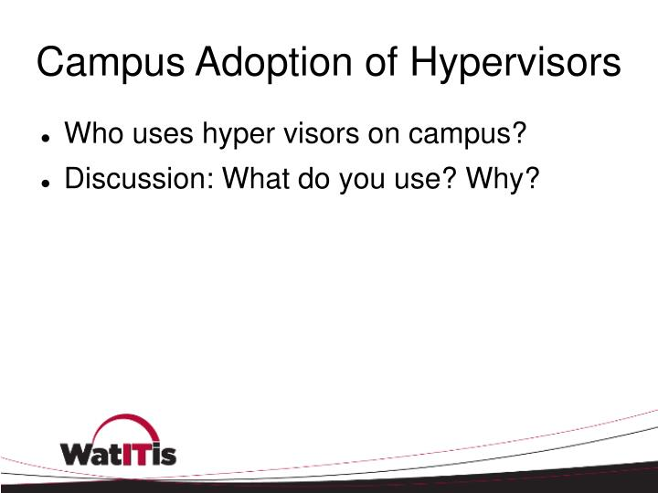 Campus Adoption of Hypervisors