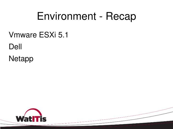 Environment - Recap