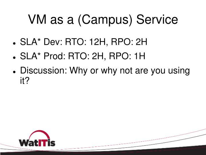 VM as a (Campus) Service