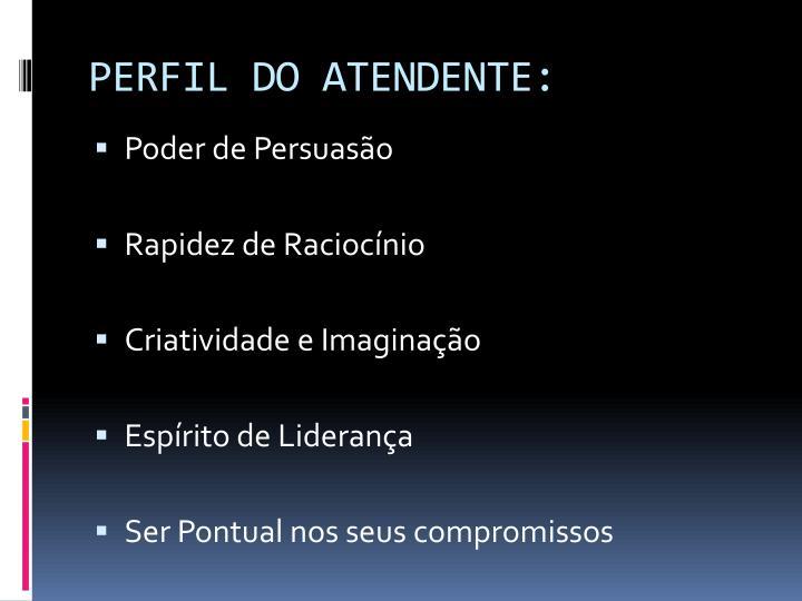 PERFIL DO ATENDENTE: