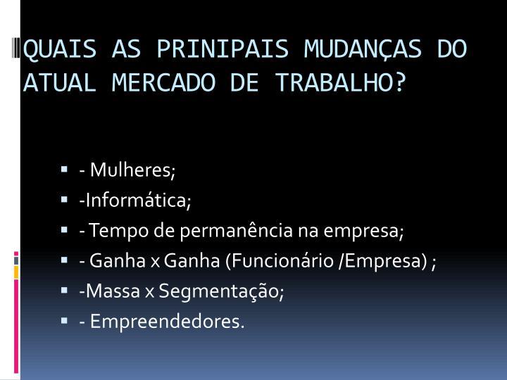 QUAIS AS PRINIPAIS MUDANÇAS DO        ATUAL MERCADO DE TRABALHO?