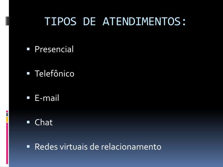 TIPOS DE ATENDIMENTOS: