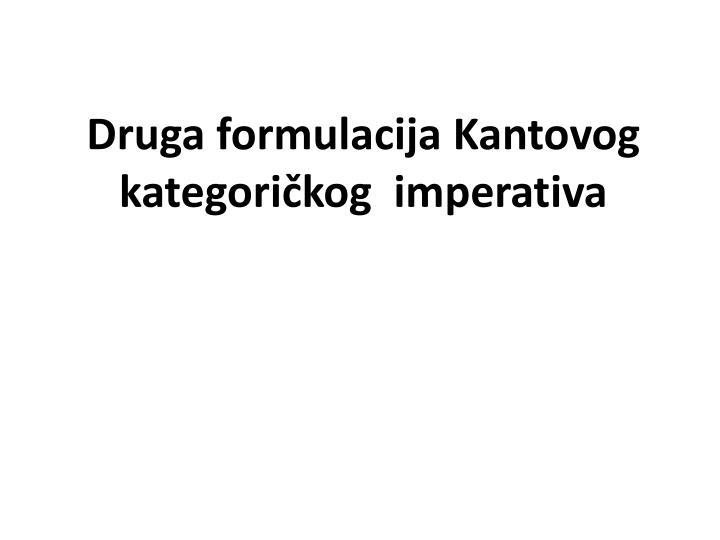 Druga formulacija Kantovog kategoričkog  imperativa