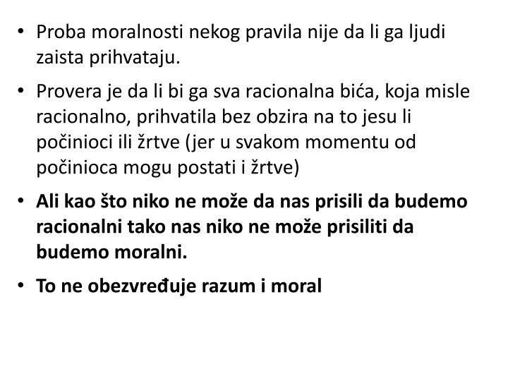 Proba moralnosti nekog pravila nije da li ga ljudi zaista prihvataju.