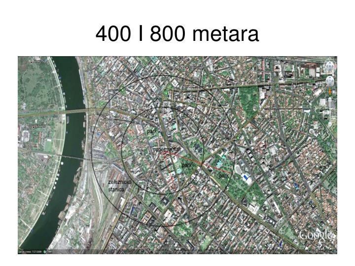 400 I 800 metara