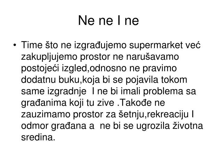 Ne ne I ne