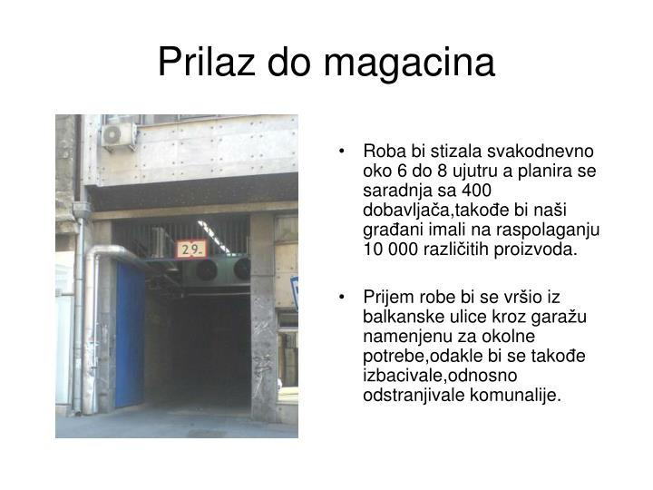 Prilaz do magacina
