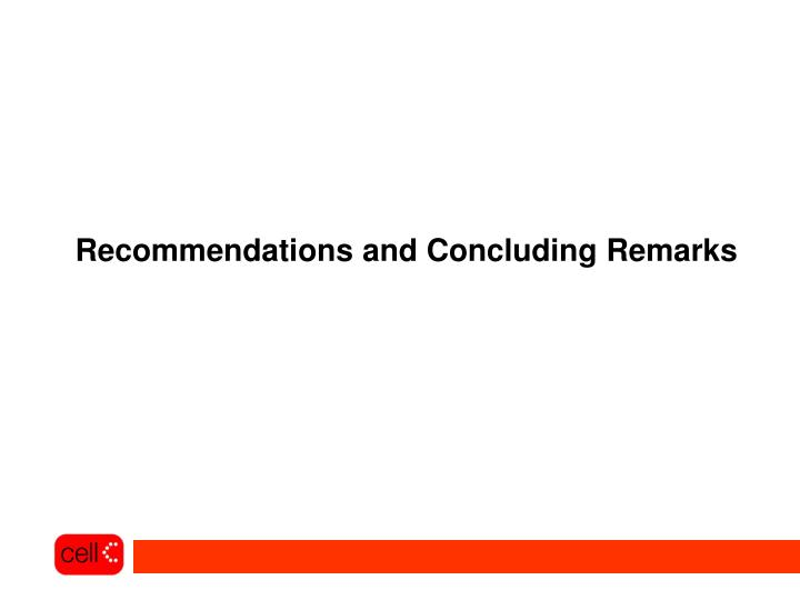 Recommendations and Concluding Remarks