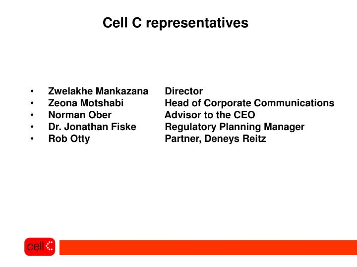 Cell C representatives