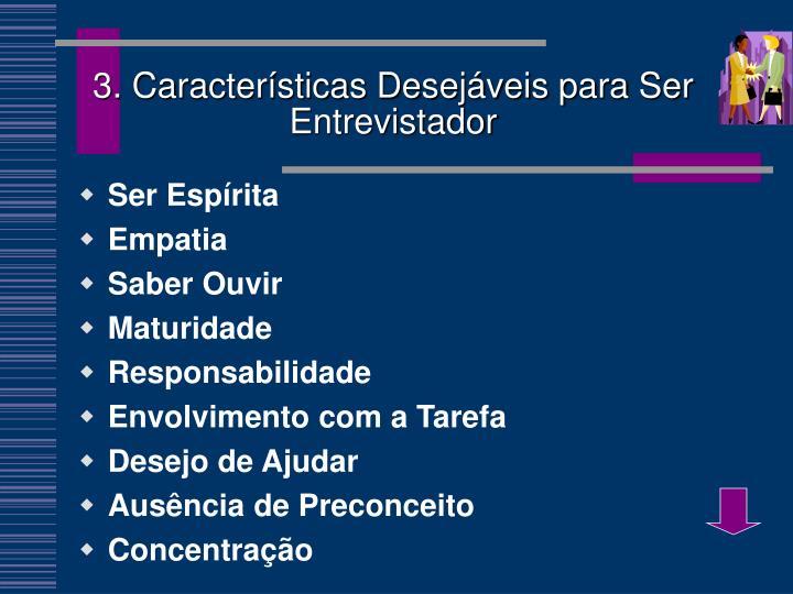 3. Características Desejáveis para Ser Entrevistador