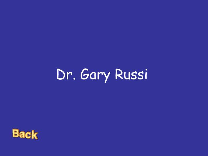 Dr. Gary Russi