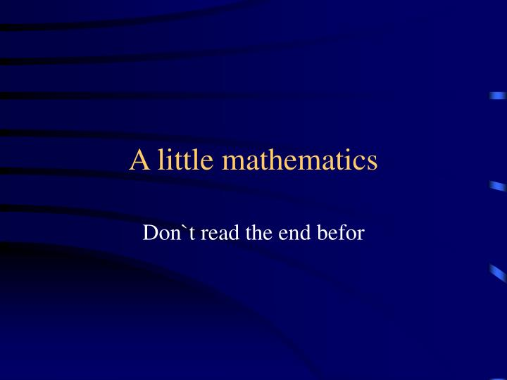 A little mathematics