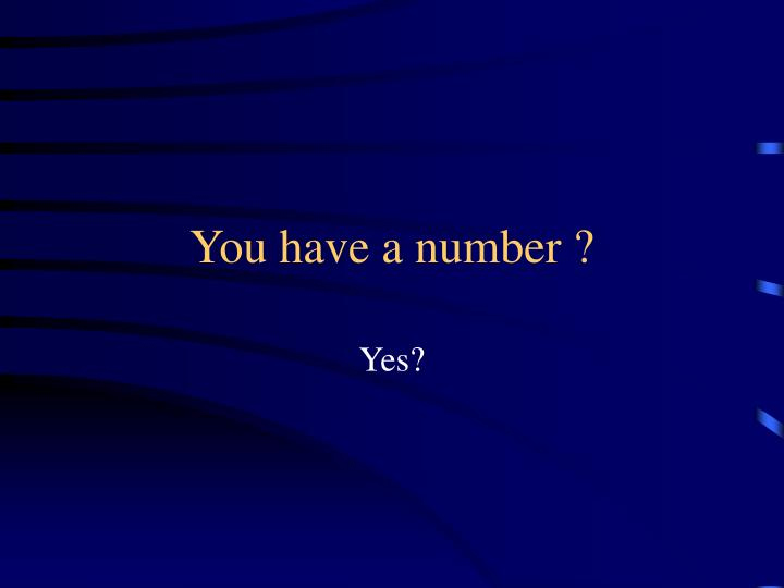 You have a number ?