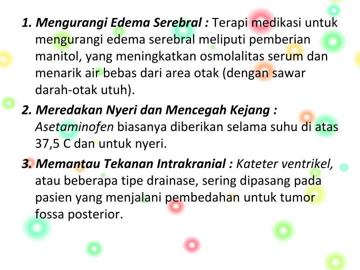 1. Mengurangi Edema Serebral :