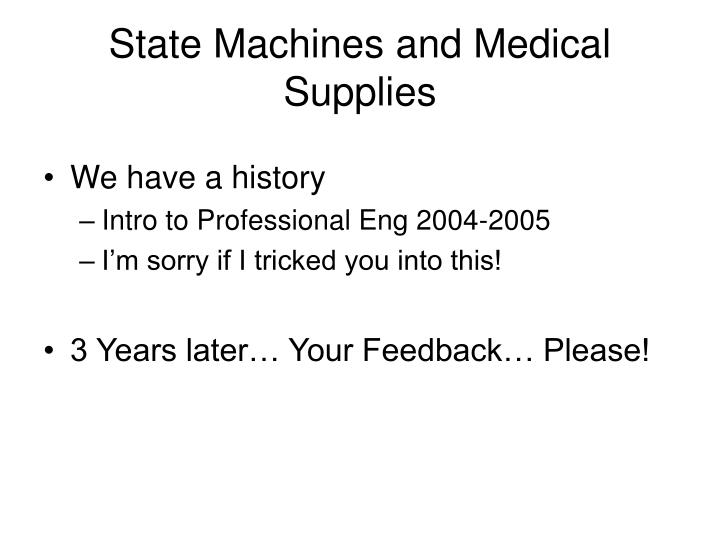 State machines and medical supplies